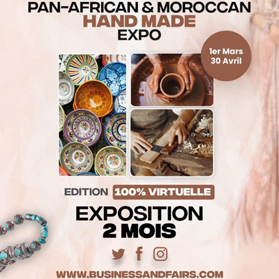 PAN-AFRICAN & MOROCCAN HAND MADE <br />EXPO